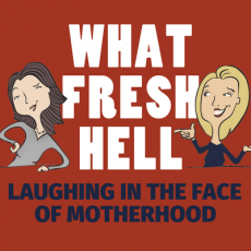 True Native Media Podcast Roster - What Fresh Hell Podcast