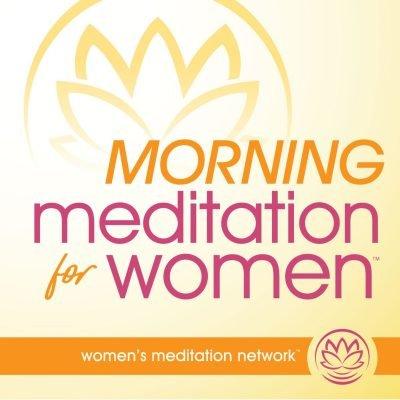 True Native Media Podcast Roster - Morning Meditation from Women's Meditation Network