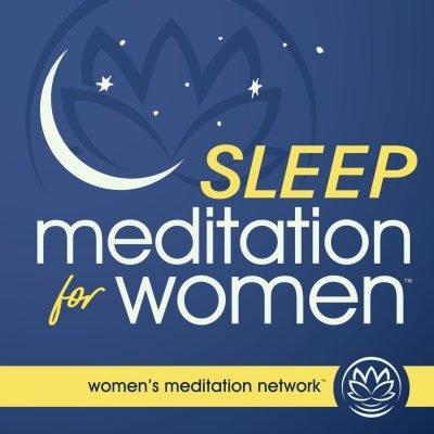 True Native Media Podcast Roster - Sleep Meditation For Women from Women's Meditation Network