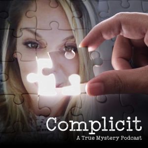 True Native Media Podcast Roster - Complicit, A True Mystery Podcast